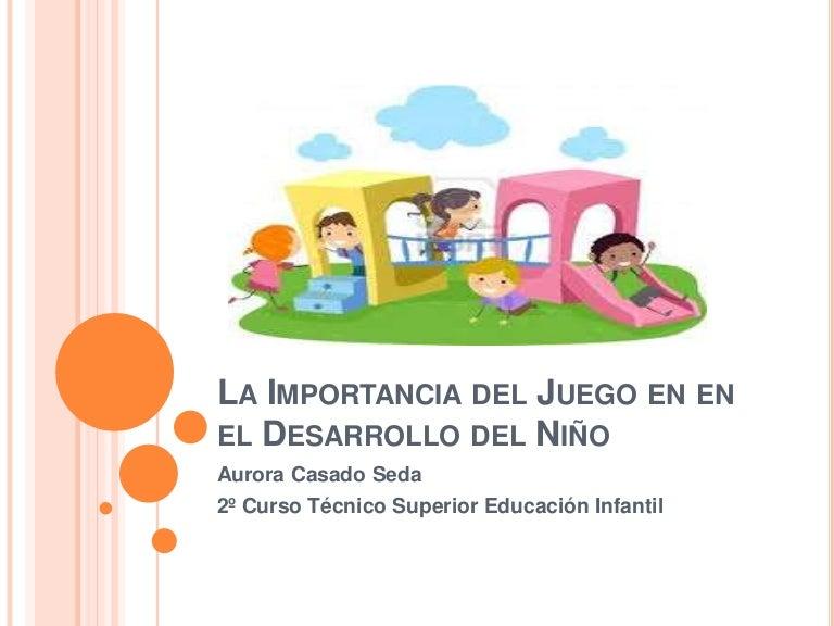 La Importancia Del Juego En La Educación Infantil