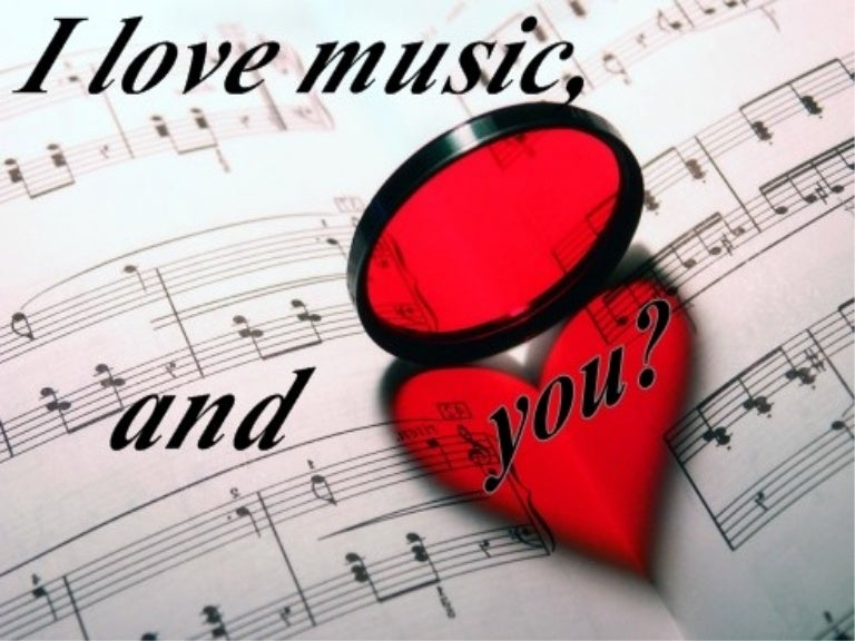 i love music, and you?