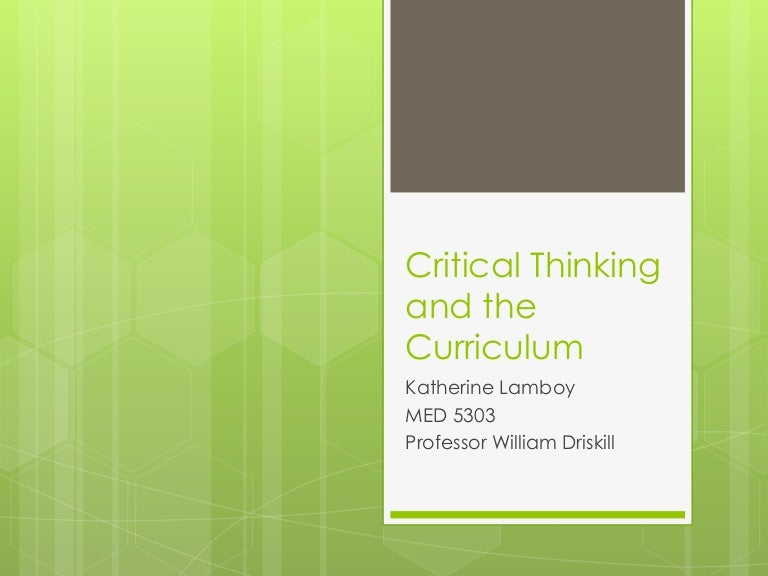 critical thinking curriculum reviews Learn to design interest-provoking writing and critical thinking activities and integrating critical thinking with writing-across-the-curriculum reviews right.