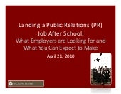 Landing a PR Job After School:  What Employers are Looking For and What You Can Expect to Make
