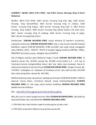 LANGKA!!Hp/Wa 0813-2711-9234, Jual Bibit Durian Musang King H.Tovix Kebumen