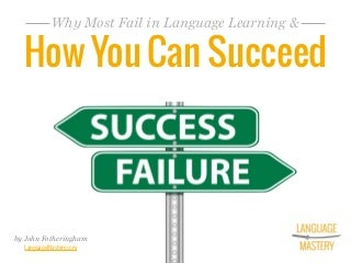 Why Most Fail in Language Learning & How You Can Succeed