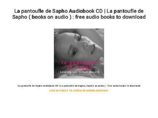 La pantoufle de Sapho Audiobook CD - La pantoufle de Sapho ( books on audio ) : free audio books to download