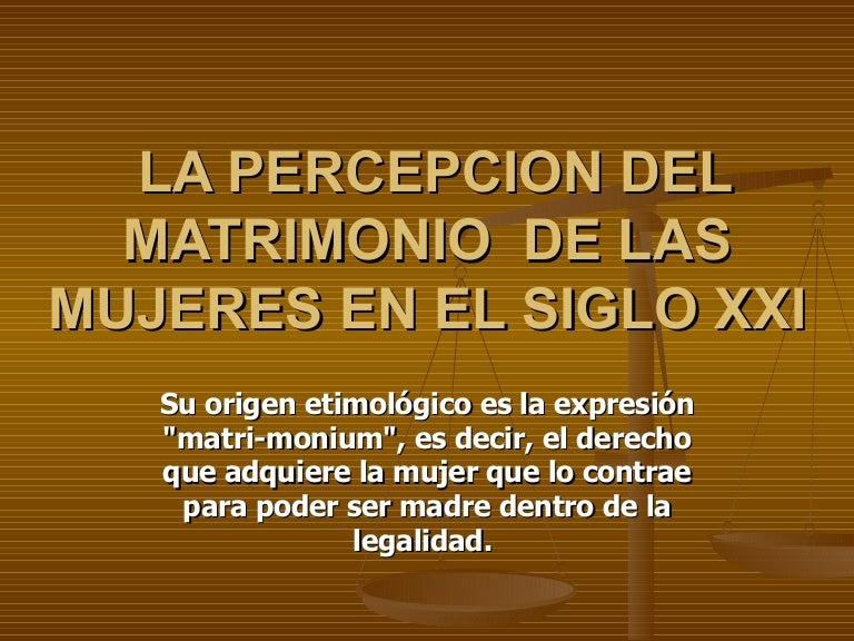 Analisis Del Matrimonio Romano Y El Actual : La percepcion del matrimonio en el siglo xxi