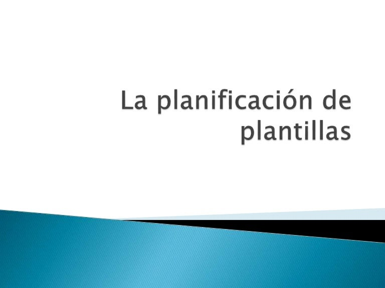 La planificación de plantillas