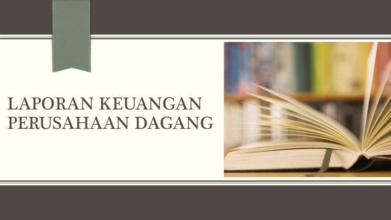 Materi Akuntansi Laporan Keuangan Perusahaan Dagang