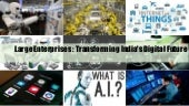 Large Enterprises : Transforming India's Digital Future