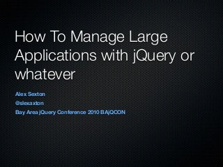 How To Manage Large jQuery Apps