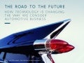The road to the future : how technology is changing the way we consider automotive business