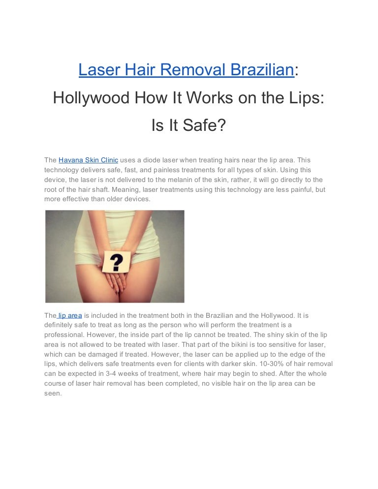 Laser Hair Removal Brazilian Hollywood How It Works On The Lips Is