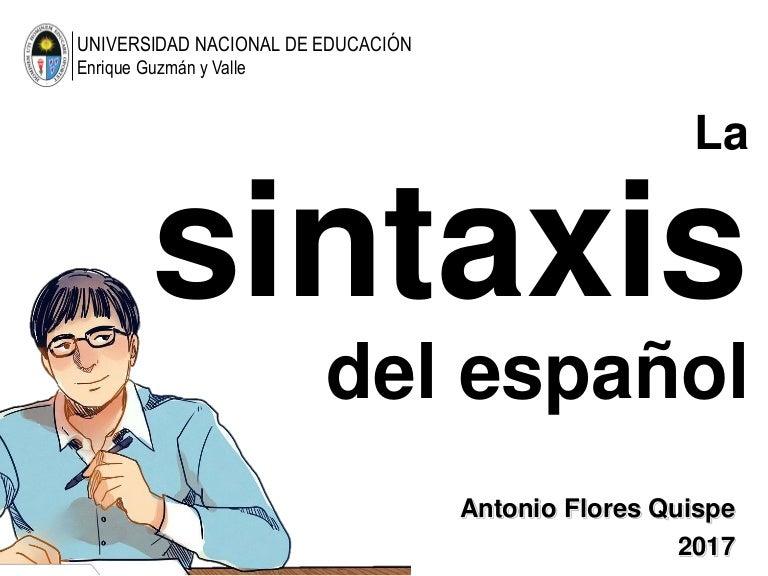 La sintaxis del español. ANTONIO FLORES QUISPE. LINGÜÍSTICA.