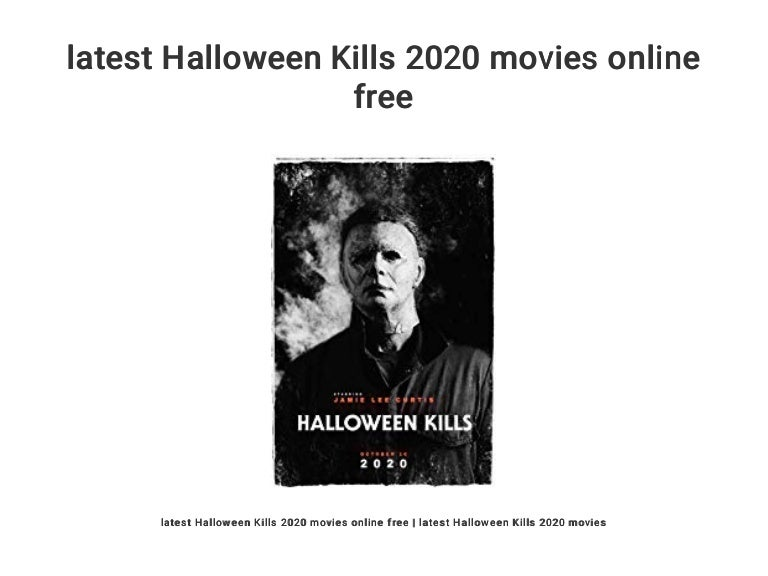 2020 Halloween Online Free latest Halloween Kills 2020 movies online free