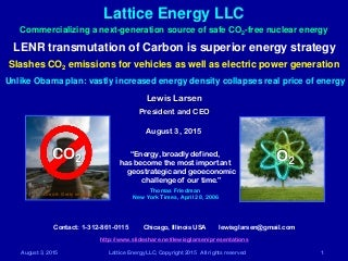 Lattice Energy LLC - LENR transmutation of Carbon better energy strategy than Obama clean power plan - Aug 3 2015