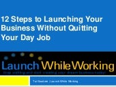 Don't Quit Your Day Job - Launch While Working