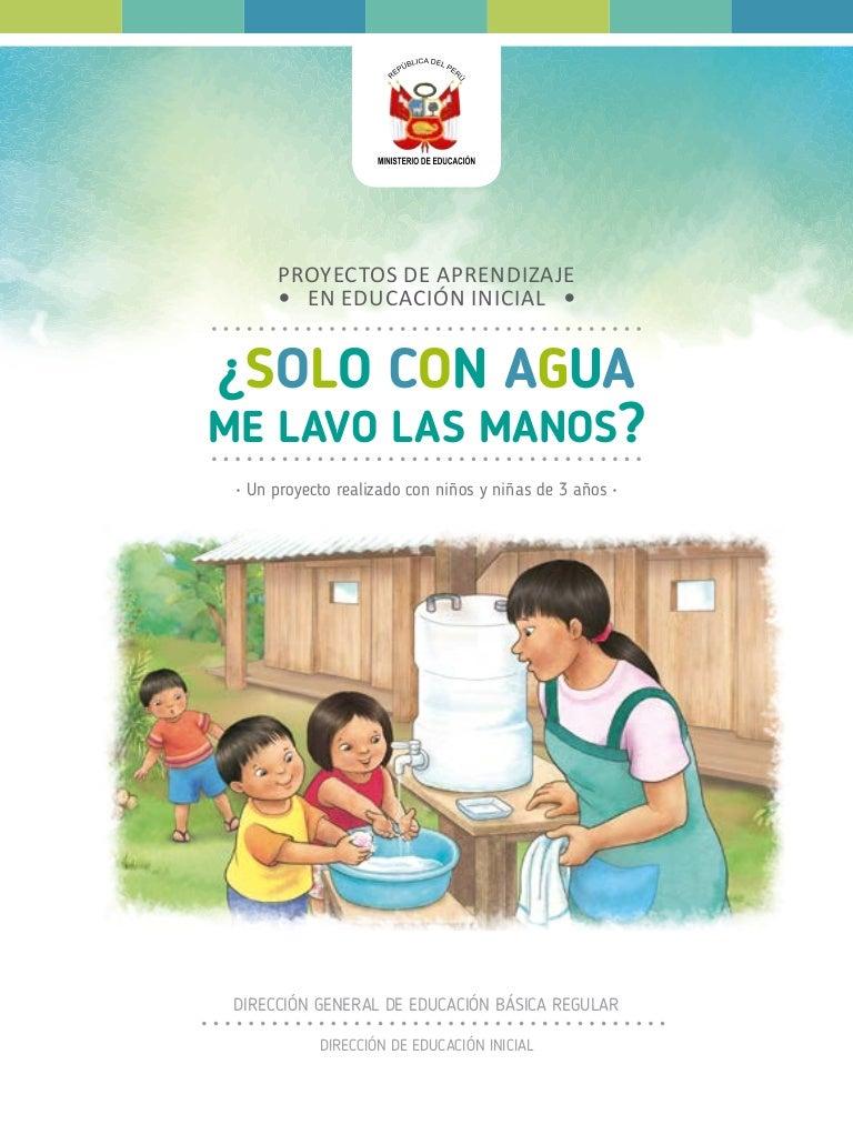 Solo Con Agua Me Lavo Las Manos Proyecto De Aprendizaje De Educació