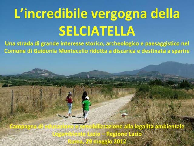 Guidonia - La vergogna della Selciatella - Guidonia Montecelio (Roma)