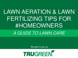 Lawn Aeration & Lawn Fertilizing Tips for #Homeowners