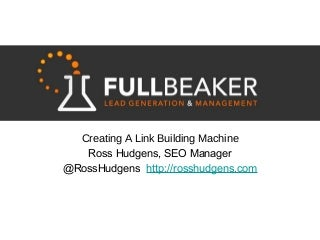 Creating a Link Building Machine