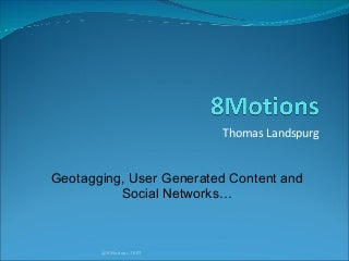 Geotagging, user generated content and social networks