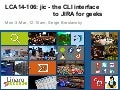 LCA14: LCA14-106: jic - the CLI interface to JIRA for geeks