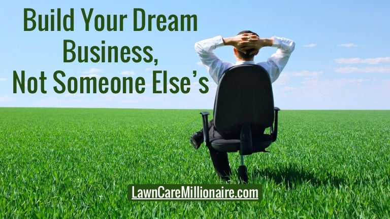 Build Your Dream Business, Not Someone Else's