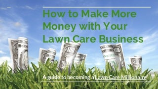 How to Make More Money with Your Lawn Care Business