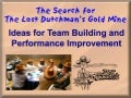 The Search for The Lost Dutchman's Gold Mine: An Organizational Development Tool