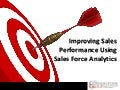 Improving Sales Performance Using Sales Force Analytics