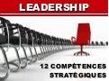 Leadership : 12 Compétences Stratégiques