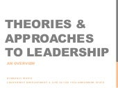 Theories & Approaches to Leadership: An Overview
