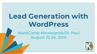 Lead Generation with WordPress - WordCamp Detroit 2019
