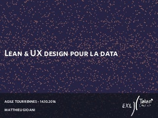 Lean & UX pour la data / Agile Tour Rennes / Oct2016