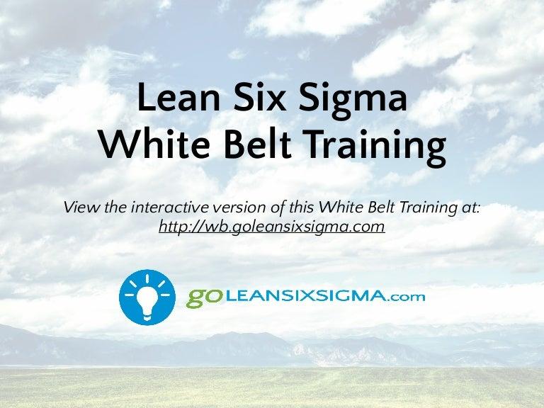 Free Lean Six Sigma White Belt Training Goleansixsigma