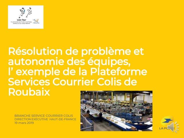 Résolution de problème et autonomie des équipes, l'exemple de la Plateforme Services Courrier Colis de Roubaix