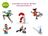 Learn how to choose the best personal trainer