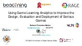 Using Game Learning Analytics to Improve the Design, Evaluation and Deployment of Serious Games