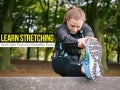 Learn stretching and gain from its benefits daily