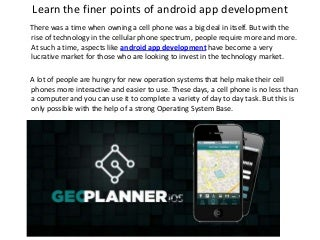 Learn the finer points of android app development