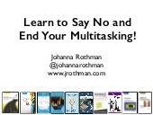 Learn to Say No and End Your Multitasking (Agile Prague)
