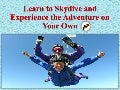 Learn to skydive and experience the adventure on your own