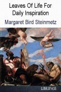 Leaves Of Life For Daily Inspiration By Margaret Bird Steinmetz - Christian Book