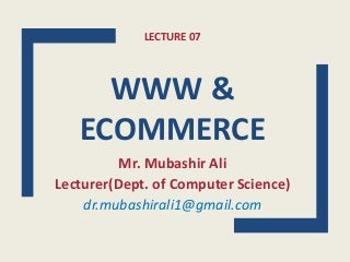 Lecture-7: World Wide Web (WWW) & ECommerce