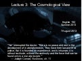 Lecture 03 - The Cosmological View