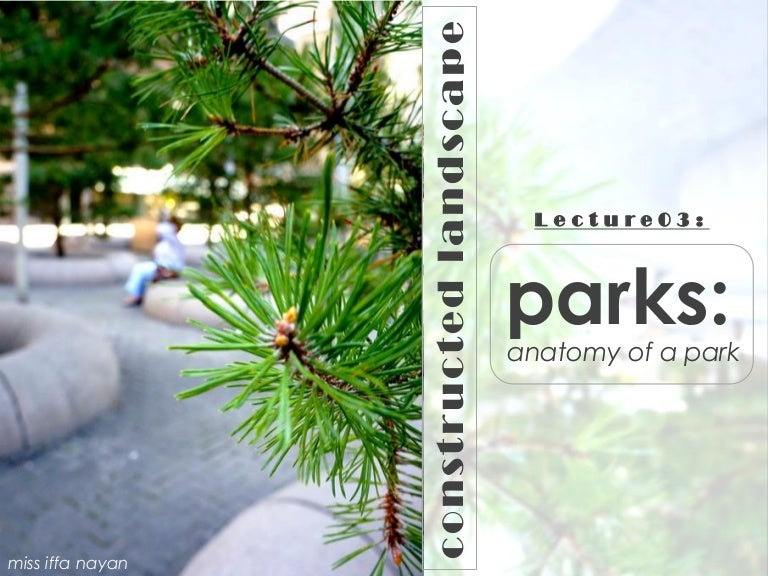 Lecture03 parks gardens