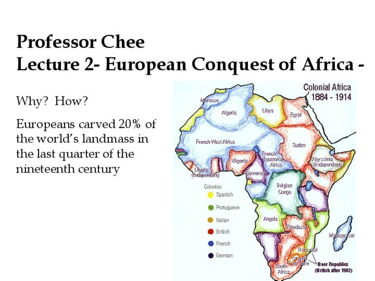 the conquest of africa Verified answers contain reliable, trustworthy information vouched for by a hand-picked team of experts brainly has millions of high quality answers, all of them carefully moderated by our most trusted community members, but verified answers are the finest of the finest.
