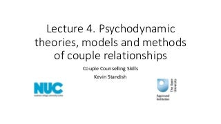 Lecture 4 psychodynamic couple counselling