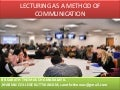 LECTURING AS A METHOD OF COMMUNICATION