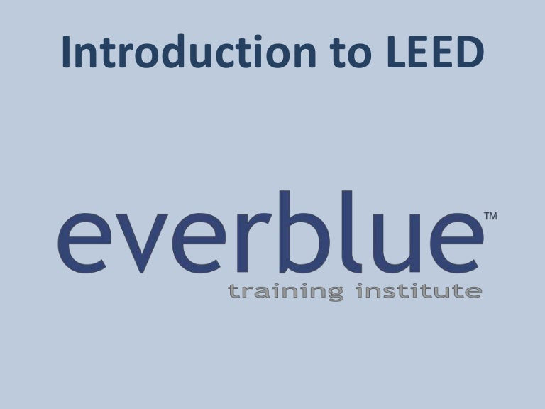 Leed Certification Leed Exam Overview By Everblue Training Institute