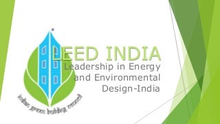 LEED India + Case Study : CII Sohrabji Godrej, ITC Green Center