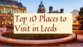 Top 10 Places to Visit in Leeds